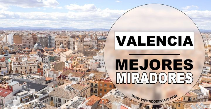 Miradores de Valencia