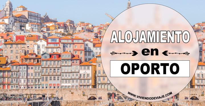 Dónde alojarse en Oporto, mejores zonas