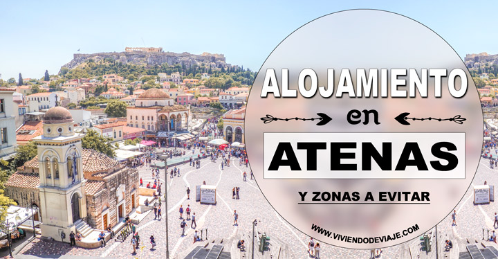 Dónde alojarse en Atenas, mejores zonas