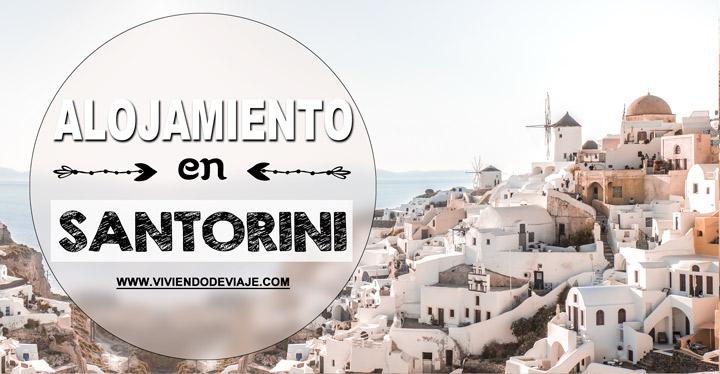 Dónde alojarse en Santorini, mejores zonas