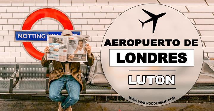 Cómo ir del aeropuerto de Luton a Londres