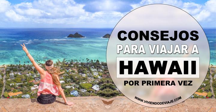 Consejos para viajar a Hawaii por primera vez