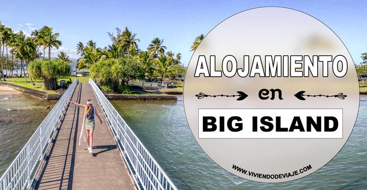 Dónde alojarse en Big Island