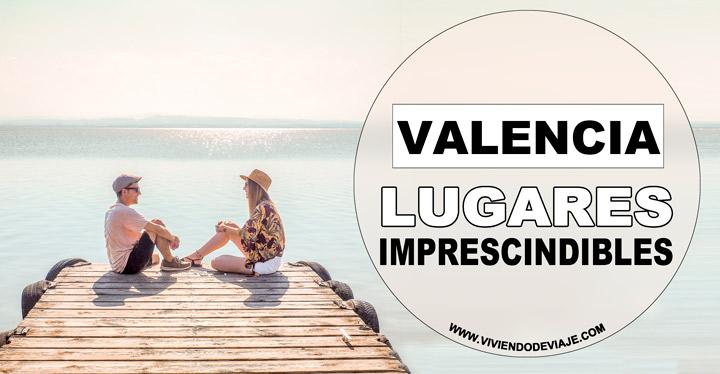 10 lugares que visitar en Valencia